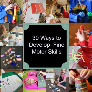 30 ways to develop fine motor skills